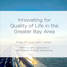 Open Forum: Innovating for Quality of Life in the Greater Bay Area