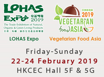 LOHAS Expo & Vegetarian Food Asia :: Friday-Sunday 22-24 February 2019 at HKCEC
